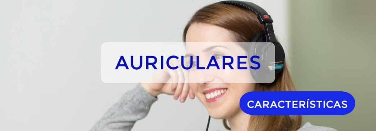 ¿Que características básicas tienen los auriculares?